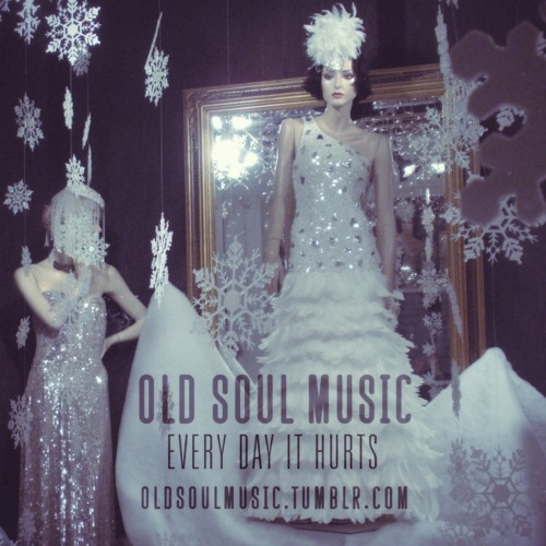 OLD SOUL MUSIC MIXTAPE NO.2 (EVERY DAY IT HURTS)
