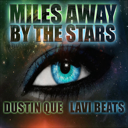 Lavi Beats - Miles Away By the Stars ft Dustin (Radio Edit) Made In Miami