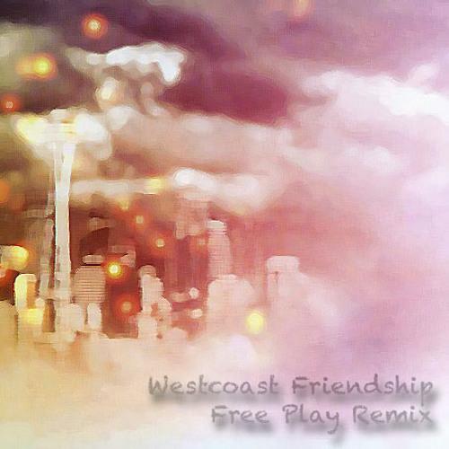 Westcoast Friendship (Free Play Remix)