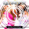 Saturday Party All Night [Download Available]