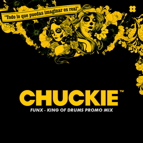 Chuckie - FUNX MIX - King Of Drums Promo Mix