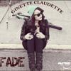 Download Fade - Ginette Claudette Mp3