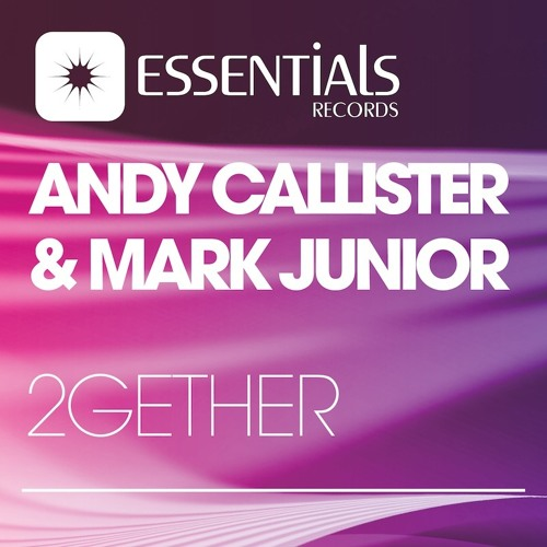 Andy Callister & Mark Junior - 2Gether(Played back to back by Tiesto on Clublife  268/269)