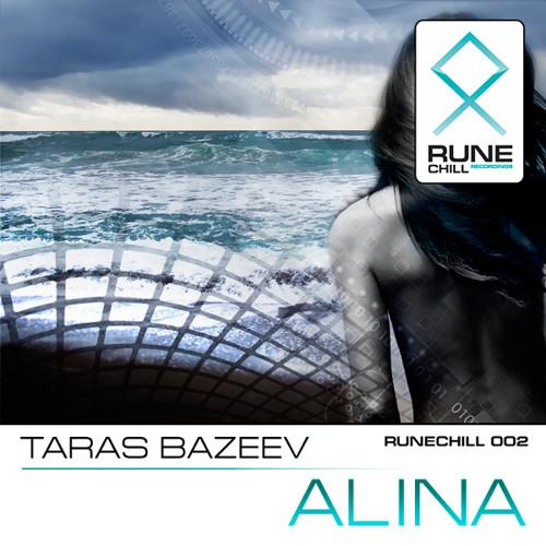 RUNECHILL002: Taras Bazeev - Alina (mini-album)