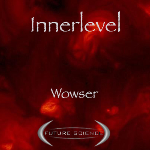 Innerlevel - Wowser - Out now on Future Science