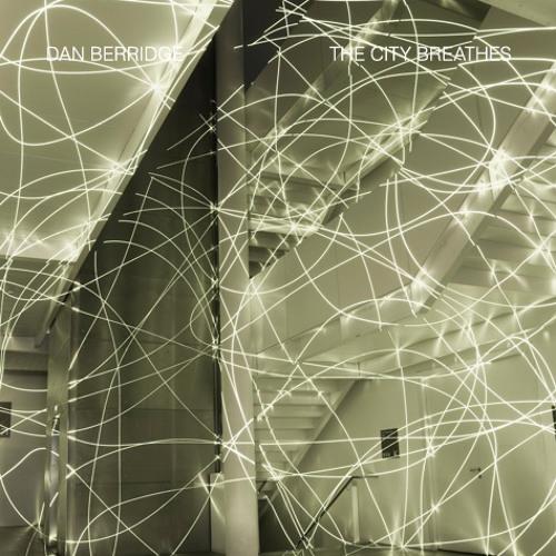 Dan Berridge - The City Breathes I