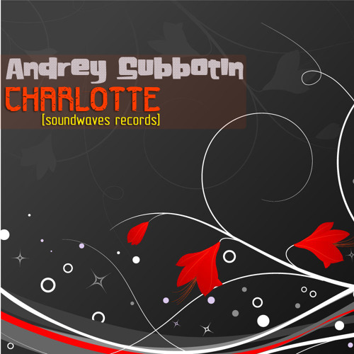Andrey Subbotin - Charlotte (Original Mix) [Soundwaves]