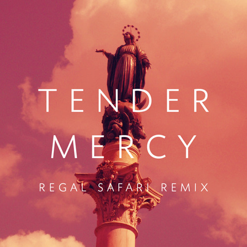 Au Palais - Tender Mercy (Regal Safari Remix)