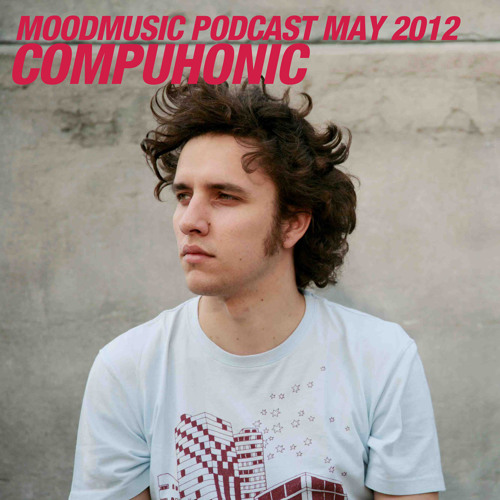 Moodmusic Podcast 5-2012 by Compuphonic