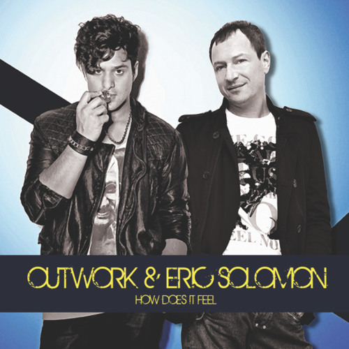 Outwork & Eric Solomon - How Does It Feel (Original Version)