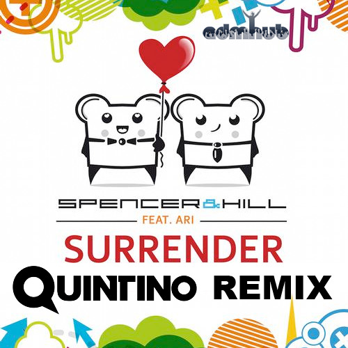 Spencer And Hill - Surrender (Quintino Remix)