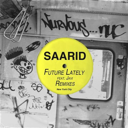 Saarid feat. Javi - Future Lately - (Xinobi Remix)