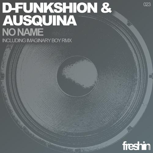 "D-Funkshion & Ausquina //  ""No name"" //Freshin Records"
