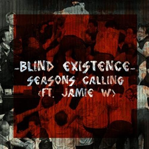 Blind Existence (Ft. Jamie Wilkinson of Inelegance)