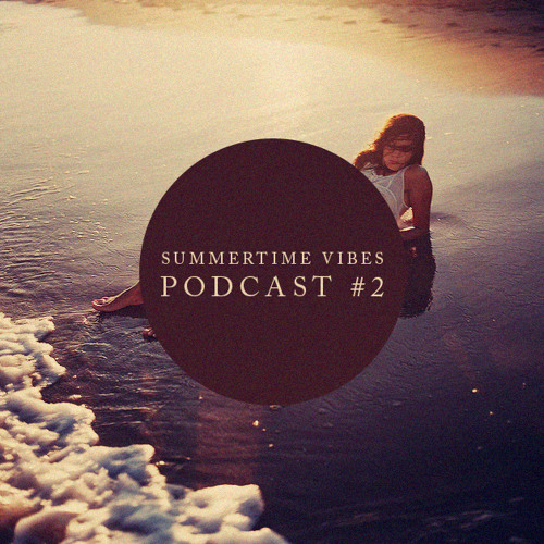 Summertime Vibes Podcast #2 (Intro Edit)