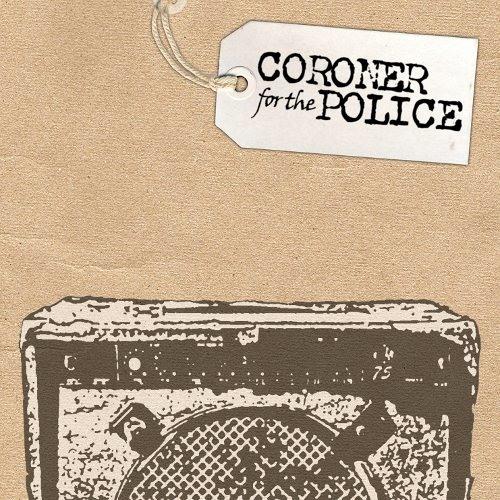 Coroner for the Police - Born Liar