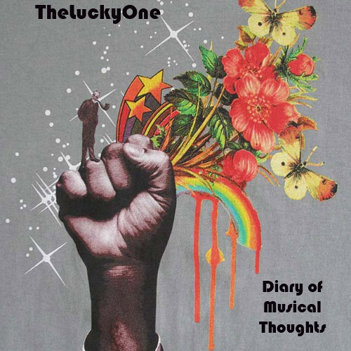 TheLuckyOne - Diary of Musical Thoughts - April 2012