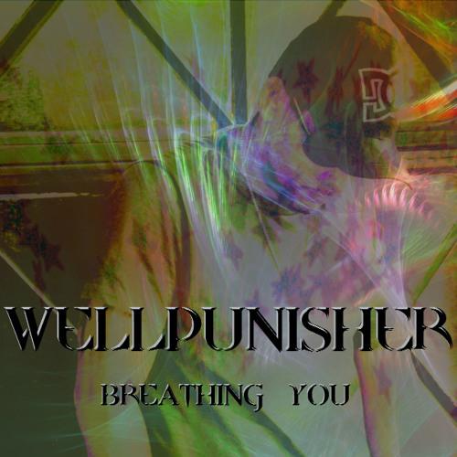 Wellpunisher - Breathing You (original mix)