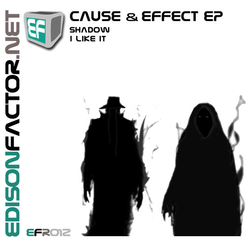 Cause & Effect EP - I Like It ***OUT NOW***