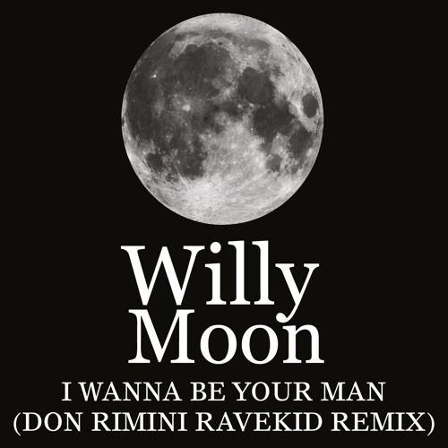 Willy Moon - I Wanna Be Your Man (Don Rimini Ravekid Remix)
