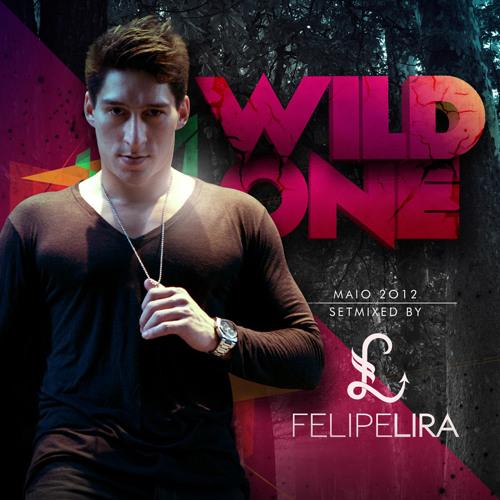 Dj Felipe Lira - Wild One (setmix maio 2012)