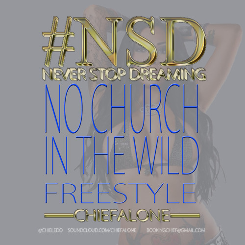 Chiefalone no church in the wild freestyle