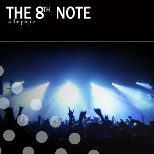 The 8th Note - 4 The People >>> Incl. Leventina Remix [Unreleased Digital](Beatport PH #48) OUT NOW!