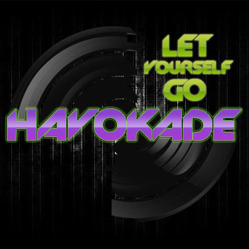 Havokade - Be Afraid