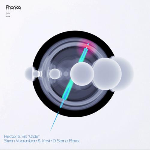 Hector & Sis • Orale (Simon Vuarambon & Kevin Di Serna Remix) Charted by Guy J