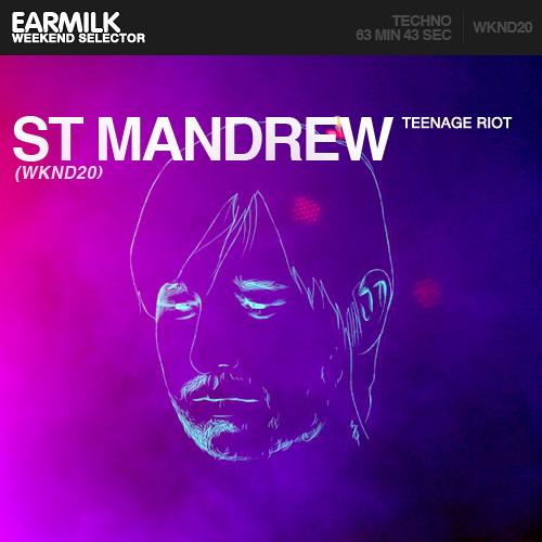 EARMILK Presents: Weekend Selector - St Mandrew (WKND20)