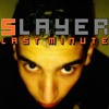 SLAYER -  Last Minute