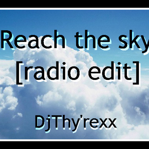 Reach the sky [radio edit]