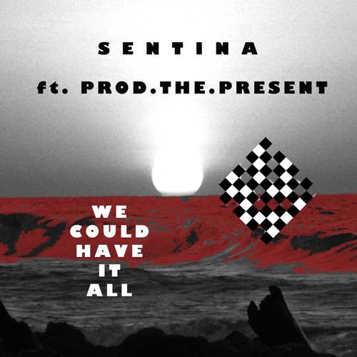 Sentina - We could have it all