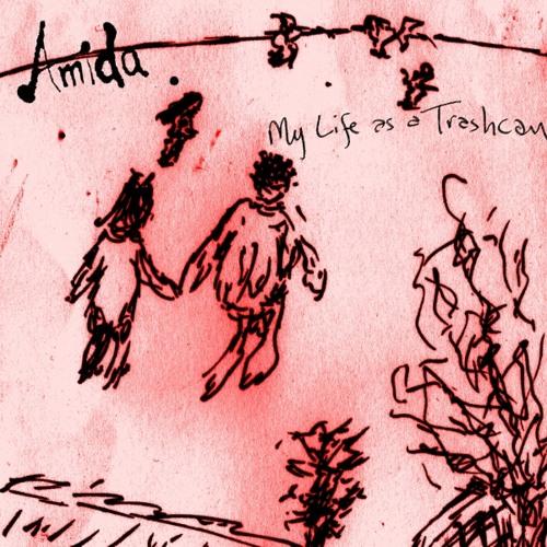 Amida - My Life As A Trashcan