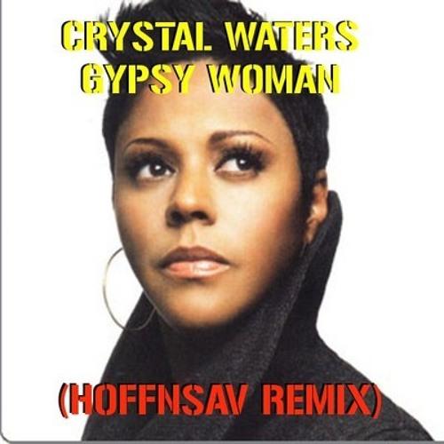 Crystal Waters - Gypsy Woman (Hoffnsav Remix) [FREE D/L]