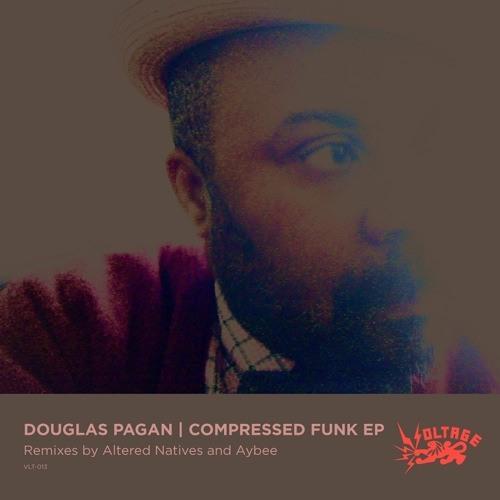 "Douglas Pagan ""Compressed Funk EP"" [VLT-013]"
