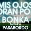 Mis ojos lloran por ti BONKA ft Pasabordo.mp3