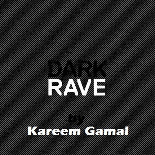 Kareem Gamal - Dark Rave ( May 2012 )