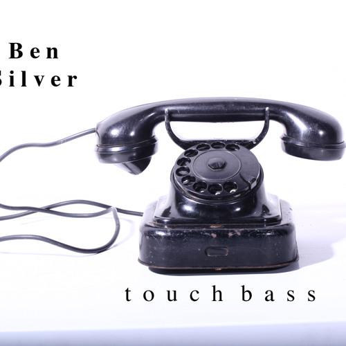 """Ben Silver """"Touch Bass"""" mix"""