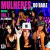 MULHERES DO BAILE MIXTAPE VOL. 1 - DJ COMRADE - XAO PRODUCTIONS 2012