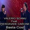 Valerio Scanu Feat. Pierdavide Carone - Basta Così