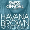 We Run The Night - (Swiss Official Remix) FREE DOWNLOAD!!!