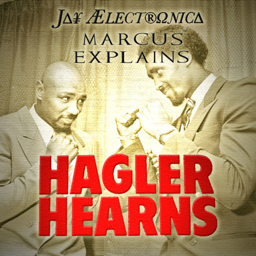 ℒℴѵℯJayELECTRONICA★ Hagler/Hearns (Feat M.E.)