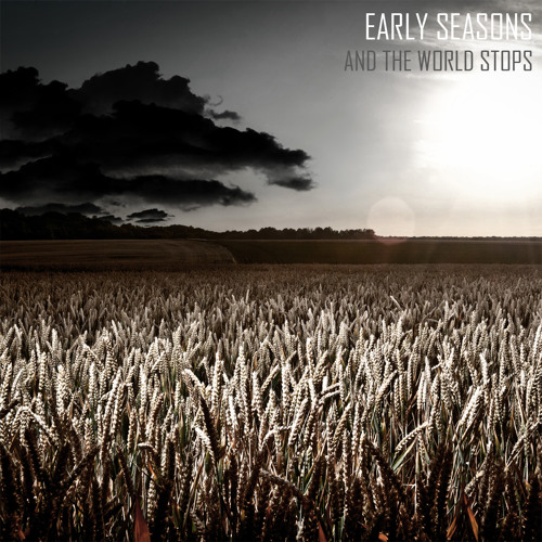 And the world stops - EARLY SEASONS