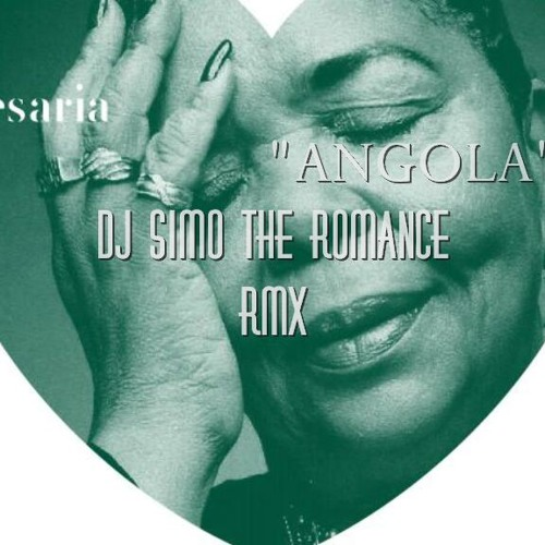 Dj Simo The Romance & Cesaria Evora - Angola Rmx 2012