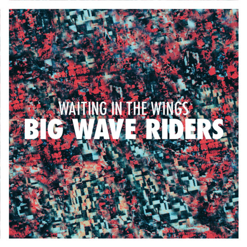 Big Wave Riders : Waiting In The Wings