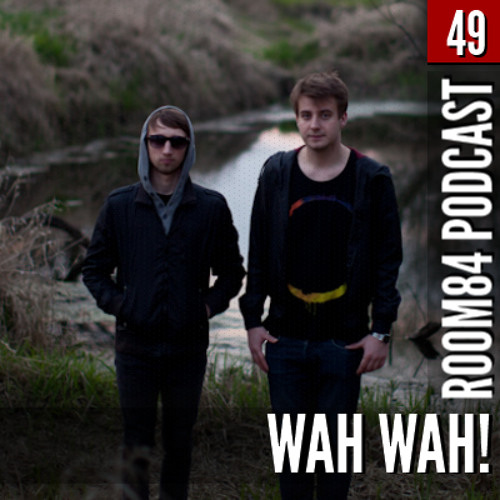 R84 PODCAST49: WAH WAH!