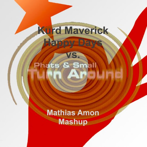 Happy Days Turn Around (Mathias Amon Mashup)