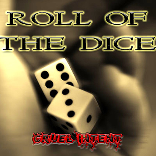 Roll of the Dice - Cruel Intent