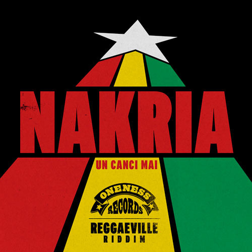 Out Now: Nakria - Un Canci Mai [Reggaeville Riddim Selection out May 25th 2012]
